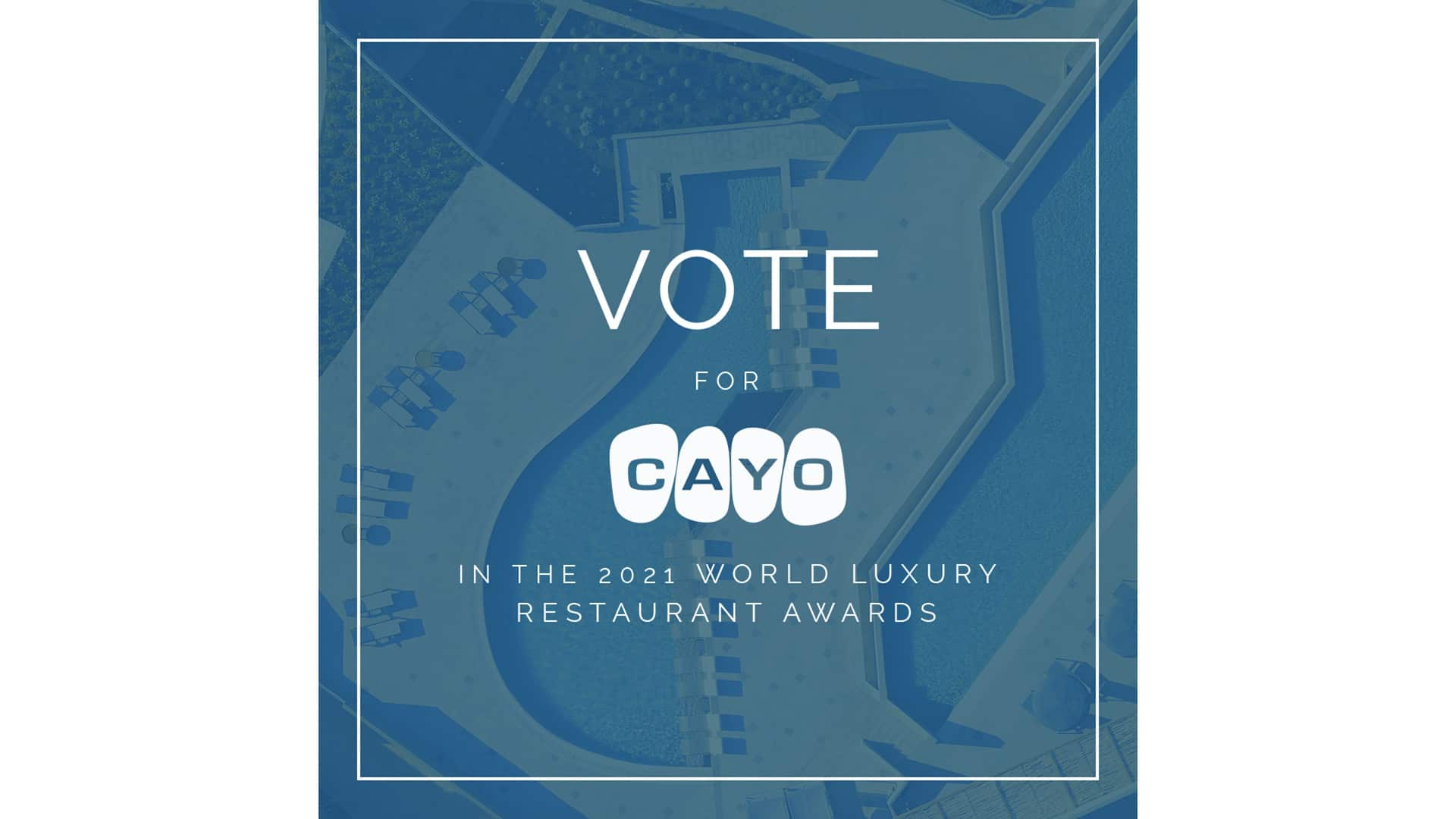 Vote for Cayo in the 2021 Luxury Hotel Awards.